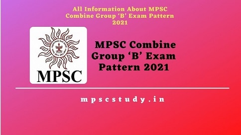 MPSC Combine Group 'B' Exam Pattern 2021